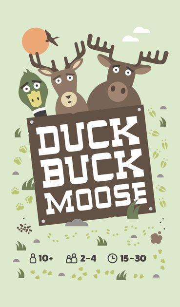 Duck, Buck, Moose