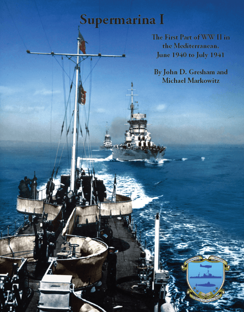 Supermarina I: The First Part of WWII in the Mediterranean, June 1940 to July 1941