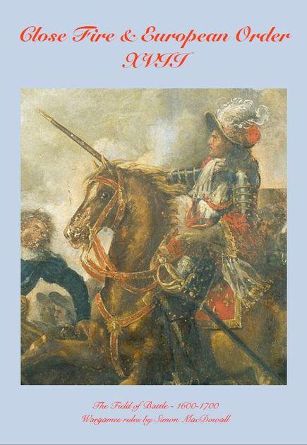 Close Fire & European Order: XVII – The Field of Battle - 1600-1700