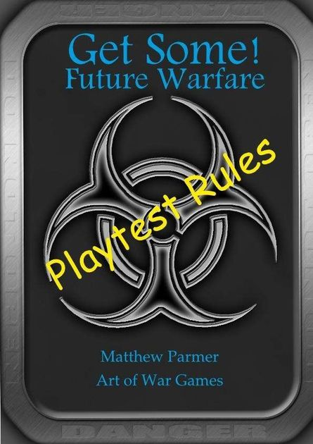 Get Some!: Future Warfare – Playtest Rules