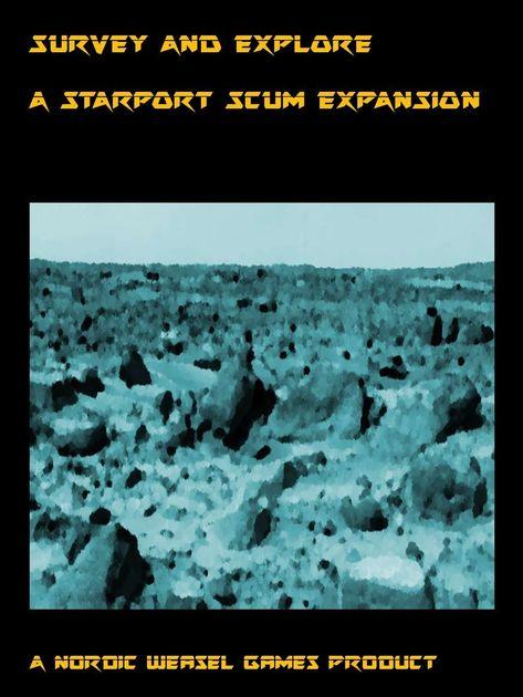 Survey and Explore: A Starport Scum Expansion
