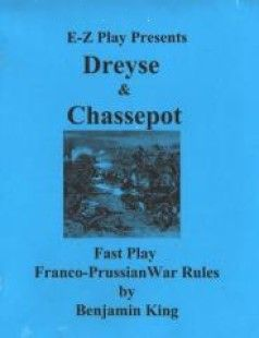 Dreyse & Chassepot: Fast Play Franco-Prussian War Rules