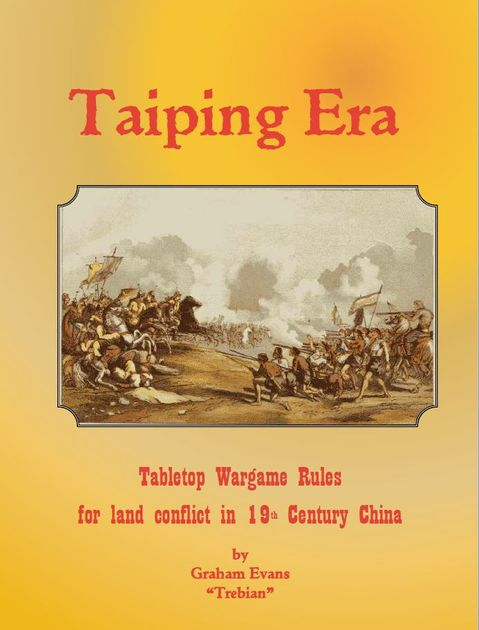 Taiping Era: Tabletop Wargame Rules for Land Conflict in 19th Century China