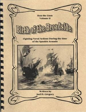 Run the Guns: Volume II – Birth of the Broadside