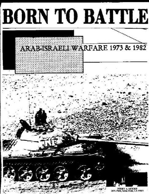 Born to Battle: Arab-Israeli Warfare 1973 & 1982