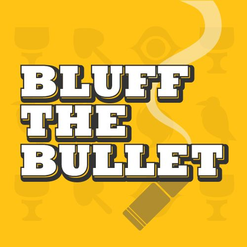 Bluff the Bullet