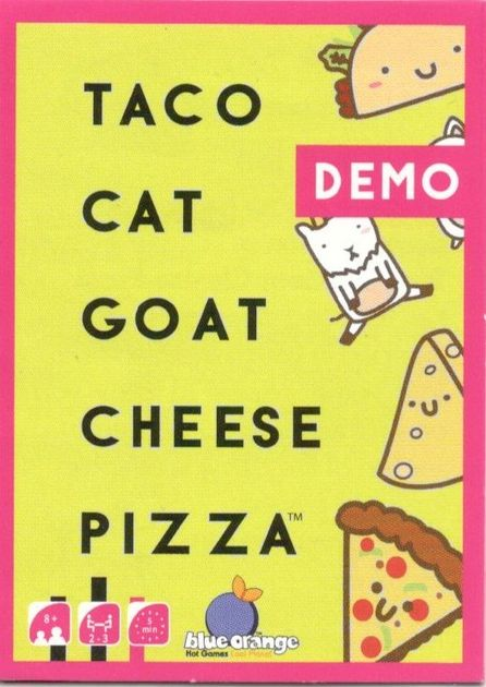 Taco Cat Goat Cheese Pizza Demo Deck