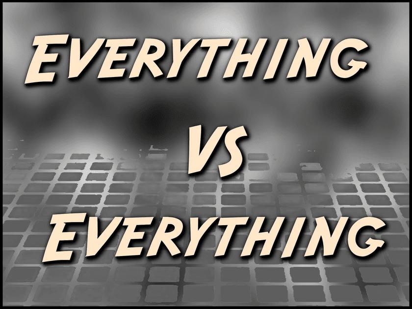 Everything vs. Everything
