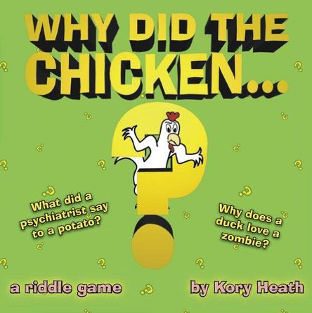Why Did the Chicken...?