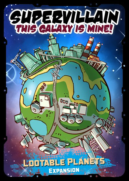 Supervillain: This Galaxy Is Mine! – Lootable Planets Expansion